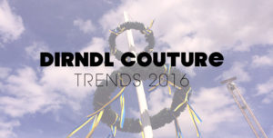 Dirndl Couture 2016