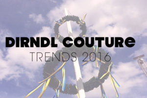 Dirndl Couture 2016
